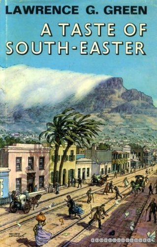 A Taste of South-Easter: Memories of unusual Cape Town characters, queer shops and shows, old bars,...