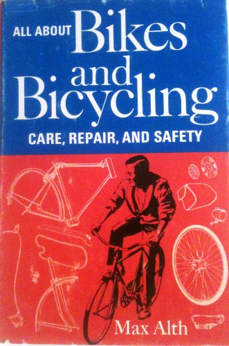 9780561002040: All about bikes and bicycling: care, repair and safety