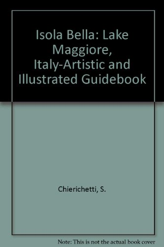 9780561002668: The Isola Bella: Lake Maggiore (Italy): An Artistic and Illustrated Guide-Book