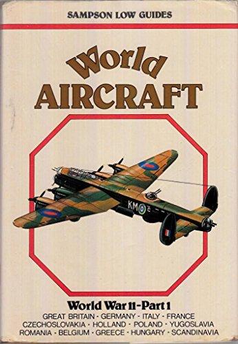 9780562000953: World Aircraft: World War II Part 1(Sampson Low guides): World War II, Part 1: Great Britain, Germany, Italy, France, Czechoslovakia, Holland, Poland, ... Belgium, Greece, Hungary, Scandinavia