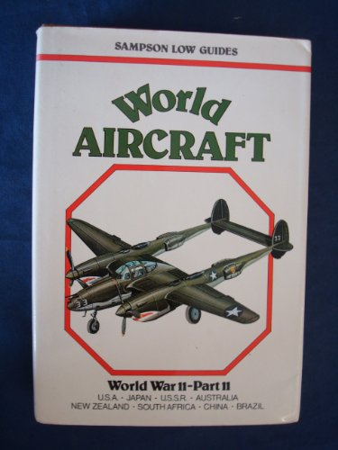 9780562000960: World Aircraft: World War II, Part 2: U.S.A., Japan, U.S.S.R., Australia, New Zealand, South Africa, China, Brazil (Sampson Low guides)