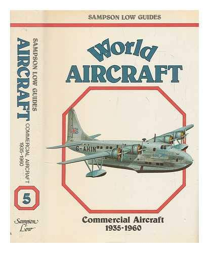 World Aircraft ; Commercial Aircraft 1935 - 1960: Angelucci, Enzo; Matricardi, Paolo