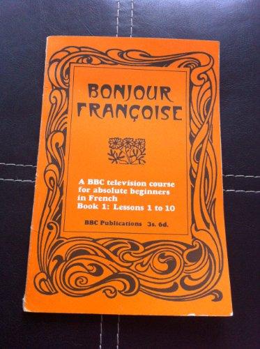 9780563062974: Bonjour Francoise: Bk. 1