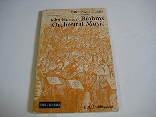 9780563073055: Brahms' Orchestral Music (Music Guides)