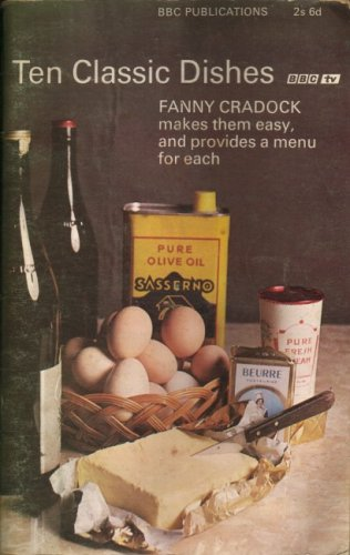 Ten classic dishes (9780563073352) by CRADOCK, Fanny