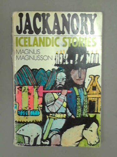 Icelandic Stories : As Told on 'Jackanory' by Magnus Magnusson: Illustrated by Paul ...
