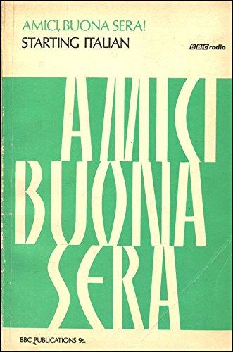 9780563085591: Amici Buona Sera!: Starting Italian (Further Education)