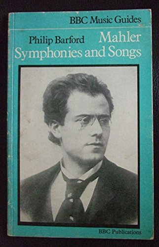 9780563092742: Mahler Symphonies and Songs (Music Guides)
