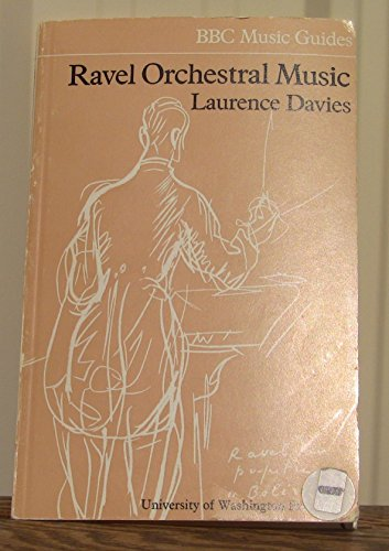 Ravel Orchestral Music (Music Guides): Davies, Laurence