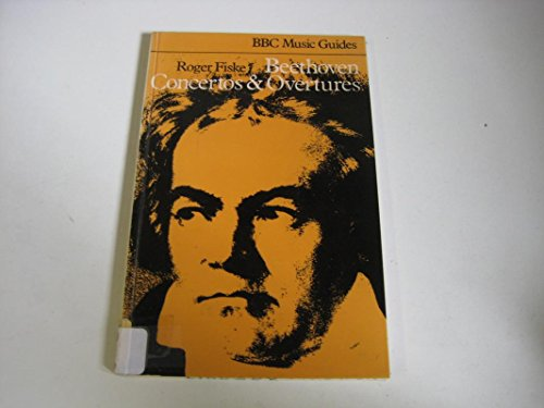 9780563101673: Beethoven Concertos & Overtures (BBC Music Guides)