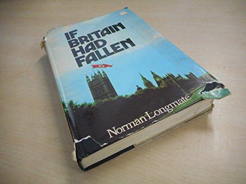 If Britain Had Fallen: Longmate, Norman