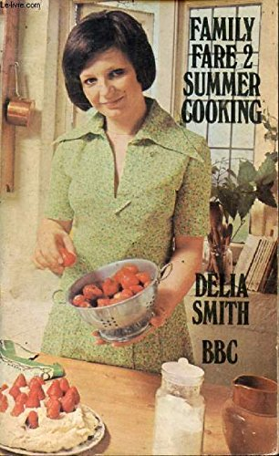 Family Fare: Summer Cooking Bk. 2 (9780563126706) by Delia Smith