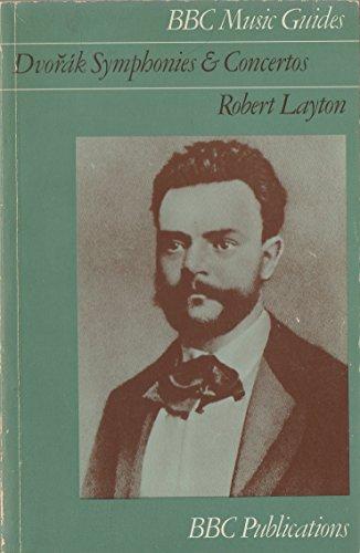 9780563126768: Dvorak Symphonies and Concertos (Music Guides)