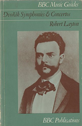 9780563126768: Dvorak Symphonies and Concertos (Music Guides)
