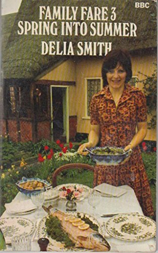 Family Fare: Spring into Summer Bk. 3 (9780563128397) by Delia Smith