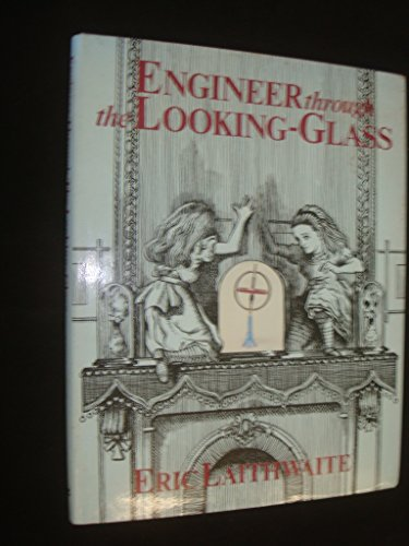 Engineer Through the Looking-Glass: E. R. Laithwaite