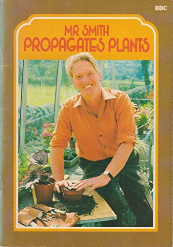 9780563162100: Mr. Smith Propagates Plants