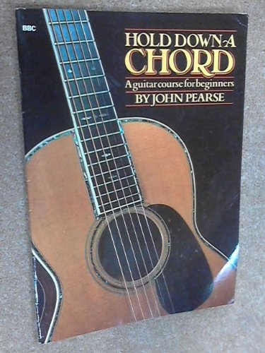 Hold Down a Chord: Pearse, John