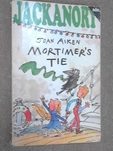 Mortimer's Tie (Jackanory Story Books) (0563170794) by Aiken, Joan