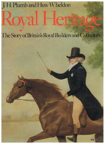 9780563170822: Royal Heritage: The Story of Britain's Royal Builders and Collectors