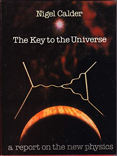 9780563170914: Key to the Universe: Report on the New Physics