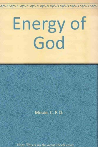 Energy of God (0563171014) by C. F. D. Moule