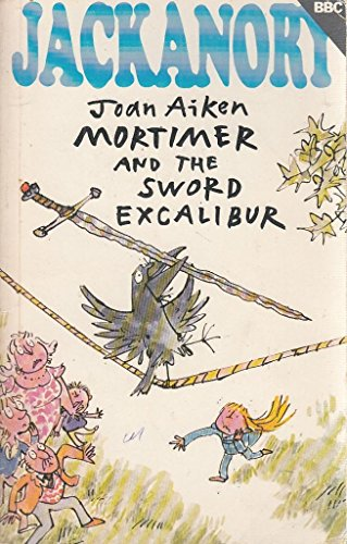 9780563176060: Mortimer and the Sword Excalibur (Jackanory Story Books)