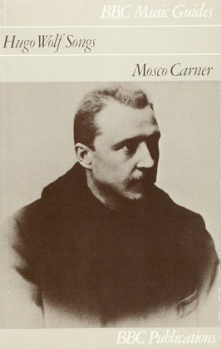 Hugo Wolf Songs (Music Guides): Carner, Mosco