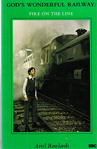 9780563178958: God's Wonderful Railway: Fire on the Line