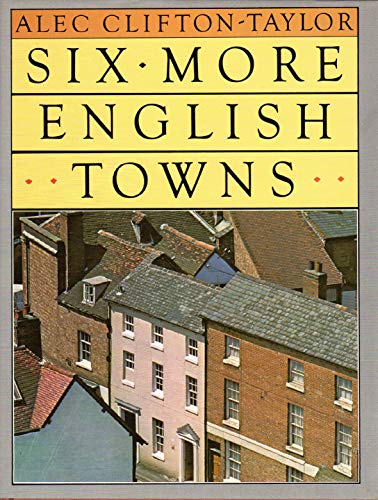 Six more English towns (9780563179085) by Clifton-Taylor, Alec
