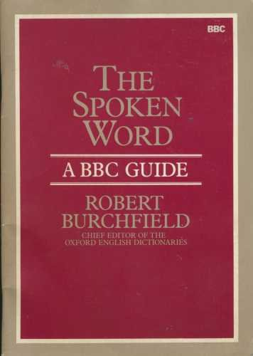 The Spoken Word (0563179791) by Burchfield, R.W.