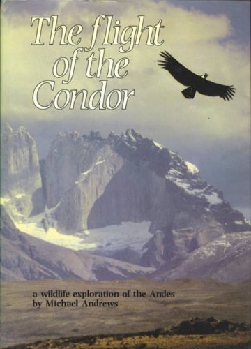 9780563179917: The Flight of the Condor: A Wildlife Exploration of the Andes