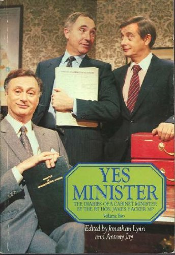 Yes Minister - The Diaries Of A: Lynn, Jonathan ;