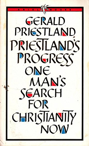 9780563201137: PRIESTLAND'S PROGRESS - ONE MAN'S SEARCH FOR CHRISTIANITY NOW (ARIEL BOOKS)