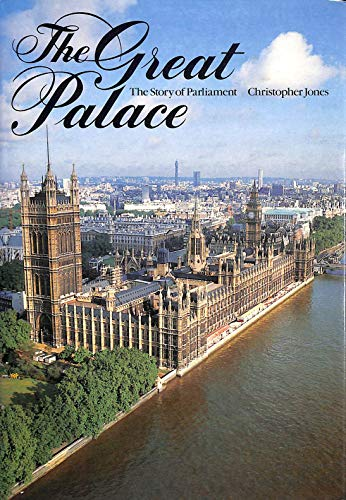 THE GREAT PALACE : THE STORY OF PARLIAMENT