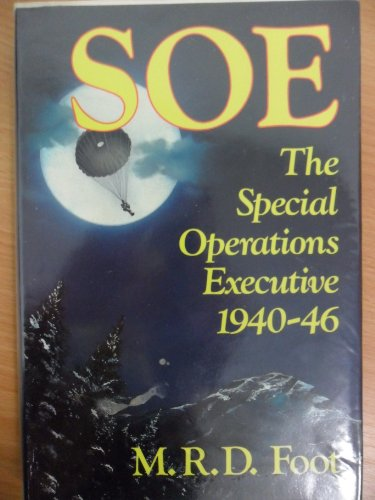9780563201939: Special Operations Executive: Outline History of the Special Operations Executive, 1940-46