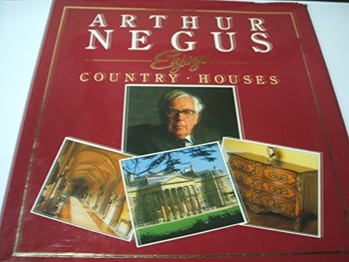 Arthur Negus Enjoys Country Houses.: Hunt, Chris.