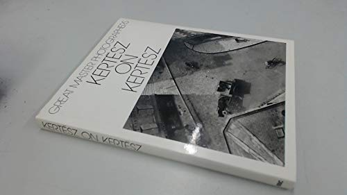 Kertesz on Kertesz (Great Master Photographers)