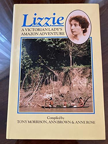 Lizzie : A Victorian Lady's Amazon Adventure: Ann Brown; Anne