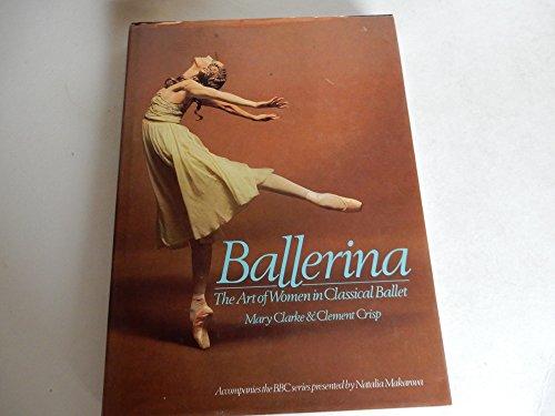 9780563204367: Ballerina: The Art of Women in Classical Ballet