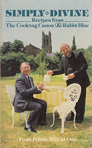 Simply Divine. Recipes From The Cooking Canon & Rabbi Blue. From Pebble Mill at One