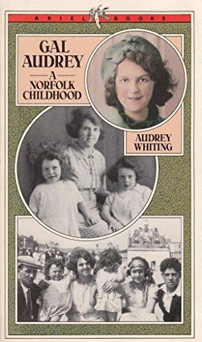 Gal Audrey: A Norfolk Childhood (Ariel Books): Whiting, Audrey