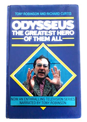 Odysseus: The Greatest Hero of Them All Bk.1 (0563204974) by Robinson, Tony; Curtis, Richard