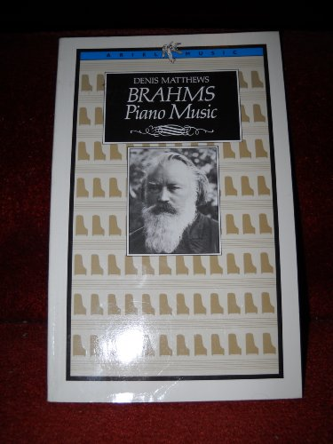 9780563205111: Brahms Piano Music (Ariel Music Guides)