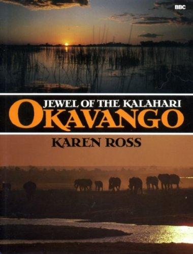 Okavango: Jewel of the Kalahari: Ross, Karen