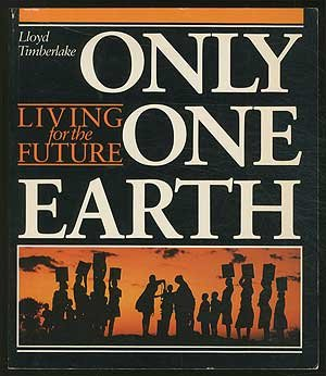 Only One Earth: Living for the Future: Timberlake, Lloyd