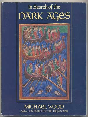 In Search Of The Dark Ages: Michael Wood