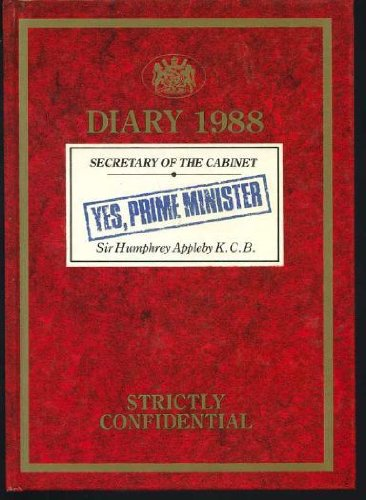 YES, Prime Minister: Diary 1988 - SIR Humphrey Appleby: ED. JONATHAN LYNN & ANTONY JAY