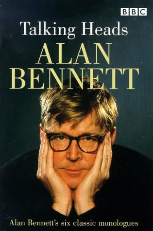 9780563206224: Talking Heads: Alan Bennett's Six Classic Monologues