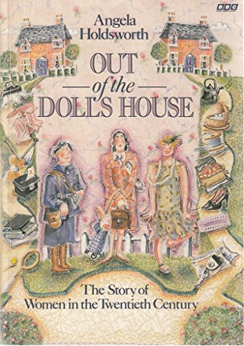 9780563206316: Out of the Doll's House : The Story of Women in the Twentieth Century
